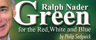 "Photo of Ralph Nader's campaign poster: ""Green for the Red, White and Blue"""
